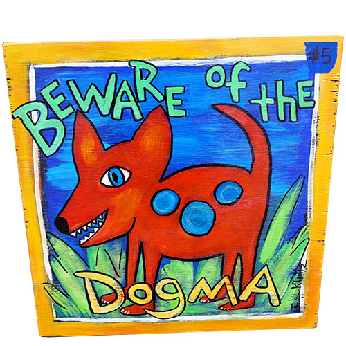 Kluttz Beware of the Dogma 16x16 OP496